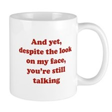 You're Still Talking Small Mug