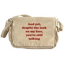 You're Still Talking Messenger Bag