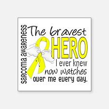 Bravest Hero I Knew Sarcoma Gifts Square Sticker 3