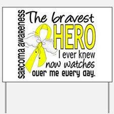 Bravest Hero I Knew Sarcoma Gifts Yard Sign