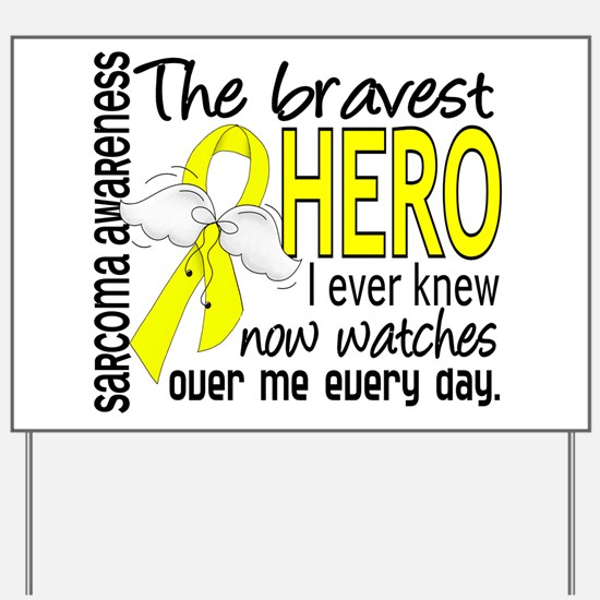 Bravest Hero I Knew Sarcoma Gifts Yard Sign