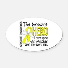 Bravest Hero I Knew Sarcoma Gifts Oval Car Magnet