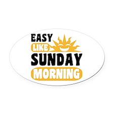 Easy Like Sunday Morning Oval Car Magnet