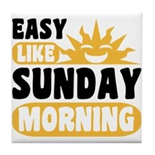 Easy Like Sunday Morning Tile Coaster