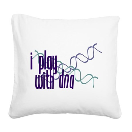 I Play with DNA Square Canvas Pillow