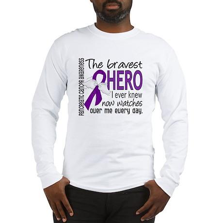 Bravest Hero I Knew Pancreatic Cancer Long Sleeve