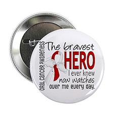 "Bravest Hero I Knew Oral Cancer 2.25"" Button"