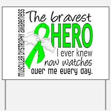 Bravest Hero I Knew Muscular Dystrophy Yard Sign