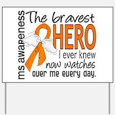 Bravest Hero I Knew MS Yard Sign