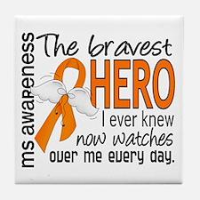 Bravest Hero I Knew MS Tile Coaster