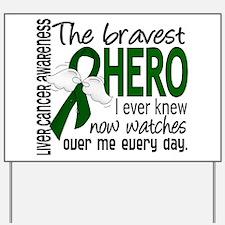 Bravest Hero I Knew Liver Cancer Yard Sign