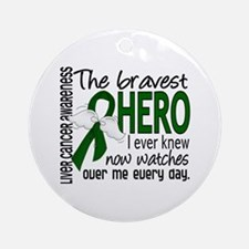 Bravest Hero I Knew Liver Cancer Ornament (Round)