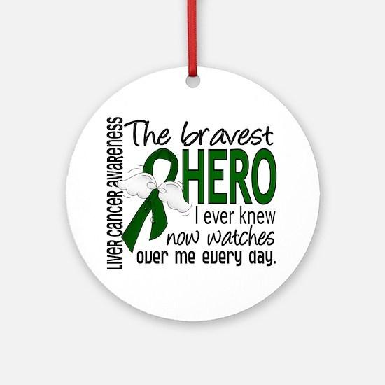 Bravest Hero I Knew Liver Cancer Ornament (Round)