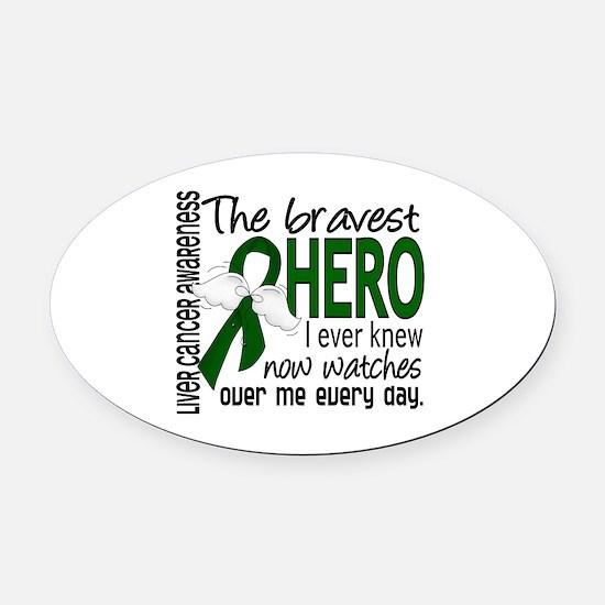 Bravest Hero I Knew Liver Cancer Oval Car Magnet