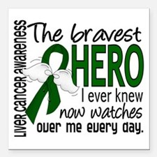 Bravest Hero I Knew Liver Cancer Square Car Magnet