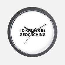 I'd Rather Be Geocaching Wall Clock