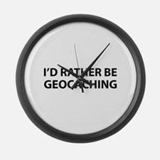 I'd Rather Be Geocaching Large Wall Clock