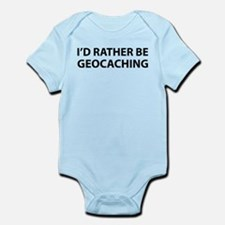 I'd Rather Be Geocaching Infant Bodysuit