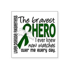 Bravest Hero I Knew Liver Disease Square Sticker 3