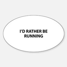 I'd Rather Be Running Sticker (Oval)