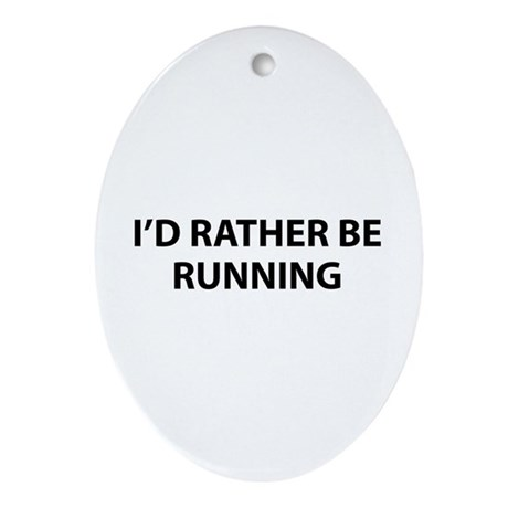 I'd Rather Be Running Ornament (Oval)
