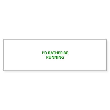 I'd Rather Be Running Sticker (Bumper)