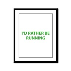 I'd Rather Be Running Framed Panel Print