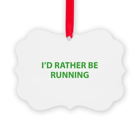 I'd Rather Be Running Picture Ornament