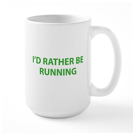 I'd Rather Be Running Large Mug