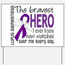 Bravest Hero I Knew Lupus Yard Sign