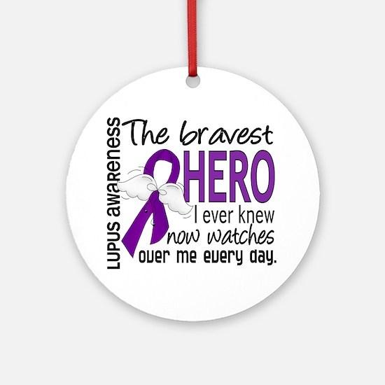 Bravest Hero I Knew Lupus Ornament (Round)