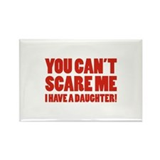 You can't scare me. I have a daughter! Rectangle M