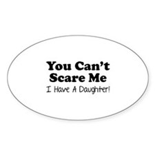 You can't scare me. I have a daughter! Decal