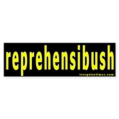 reprehensibush Bumper Bumper Sticker