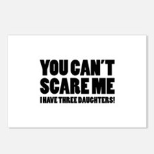 You can't scare me. I have three daughters! Postca