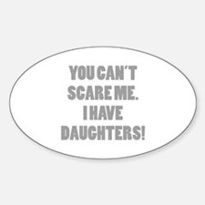 You can't scare me. I have daughters! Decal