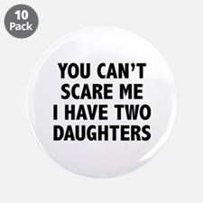 """You can't scare me. I have two daughters! 3.5"""" But"""