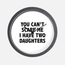 You can't scare me. I have two daughters! Wall Clo