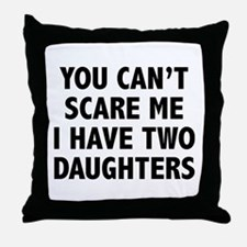 You can't scare me. I have two daughters! Throw Pi