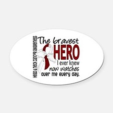 Bravest Hero I Knew Head and Neck Cancer Oval Car