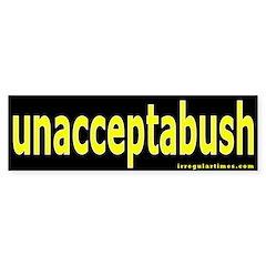 unacceptabush Bumper Bumper Sticker