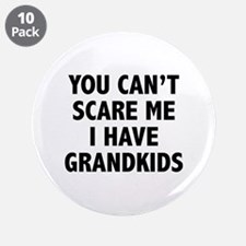 "You can't scare me.I have grandkids. 3.5"" Button ("