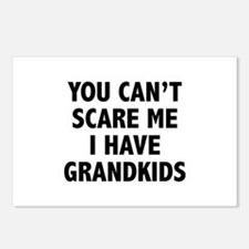 You can't scare me.I have grandkids. Postcards (Pa