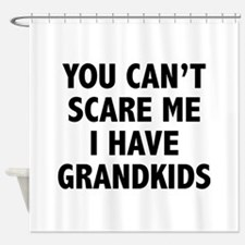 You can't scare me.I have grandkids. Shower Curtai