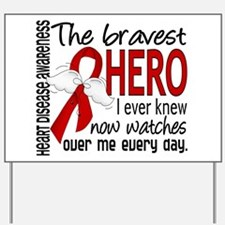 Bravest Hero I Knew Heart Disease Yard Sign