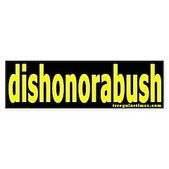dishonorabush Bumper Sticker