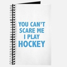 You can't scare me.I play Hockey. Journal