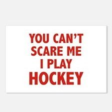 You can't scare me.I play Hockey. Postcards (Packa