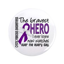 """Bravest Hero I Knew Cystic Fibrosis 3.5"""" Button"""