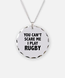 You can't scare me.I play Rugby. Necklace Circle C